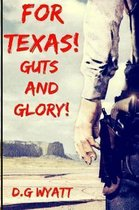 For Texas Guts and Glory