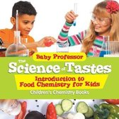 The Science of Tastes - Introduction to Food Chemistry for Kids - Children's Chemistry Books