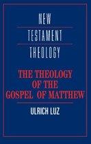 The Theology of the Gospel of Matthew