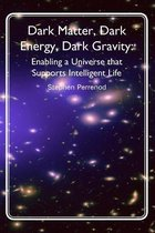 Dark Matter, Dark Energy, Dark Gravity