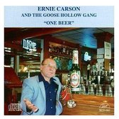 Carson Ernie & The Goose Hollow Gang - One Beer