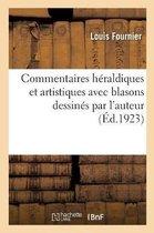 Commentaires heraldiques et artistiques avec blasons dessines par l'auteur