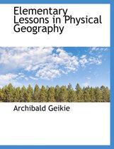 Elementary Lessons in Physical Geography