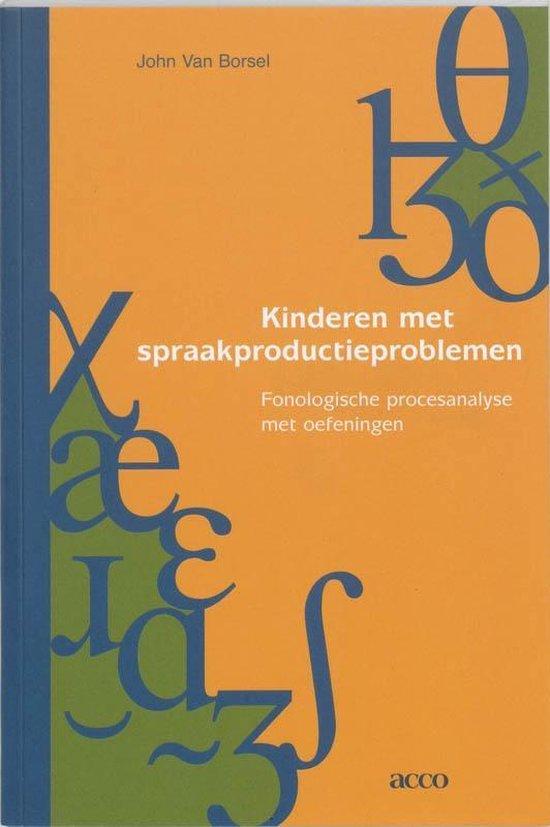 Kinderen met spraakproductieproblemen - J. van Borsel |