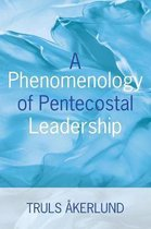 A Phenomenology of Pentecostal Leadership
