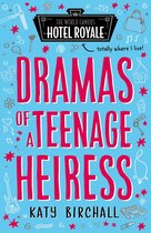 Dramas of a Teenage Heiress (Hotel Royale)