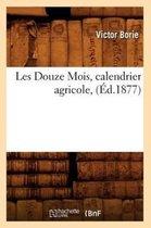 Les Douze Mois, calendrier agricole, (Ed.1877)