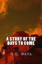 A Story of the Days to Come (Richard Foster Classics)