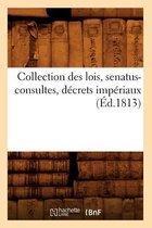 Collection des lois, senatus-consultes, decrets imperiaux (Ed.1813)