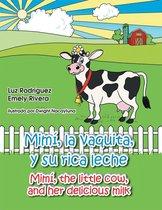 Mimí, La Vaquita, Y Su Rica Leche/Mimí, the Little Cow, and Her Delicious Milk