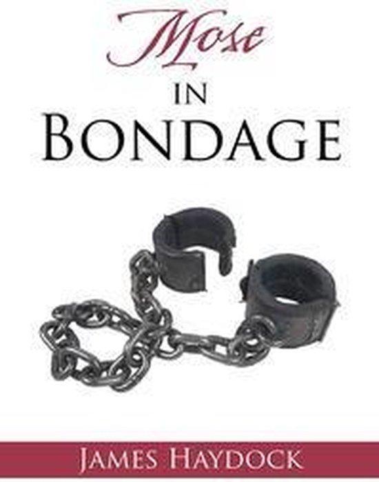 Boek cover Mose in Bondage van James Haydock (Onbekend)