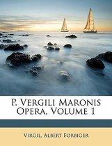 P. Vergili Maronis Opera, Volume 1