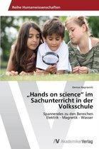 Hands on science im Sachunterricht in der Volksschule