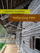 Deflecting Fate