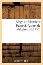 Eloge de Monsieur Francois Arouet de Voltaire