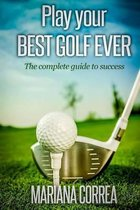 Play Your Best Golf Ever