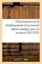 Observations Sur Le Retablissement d'Un Second Opera-Comique, Par Un Amateur