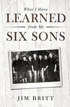 What I Have Learned from My Six Sons