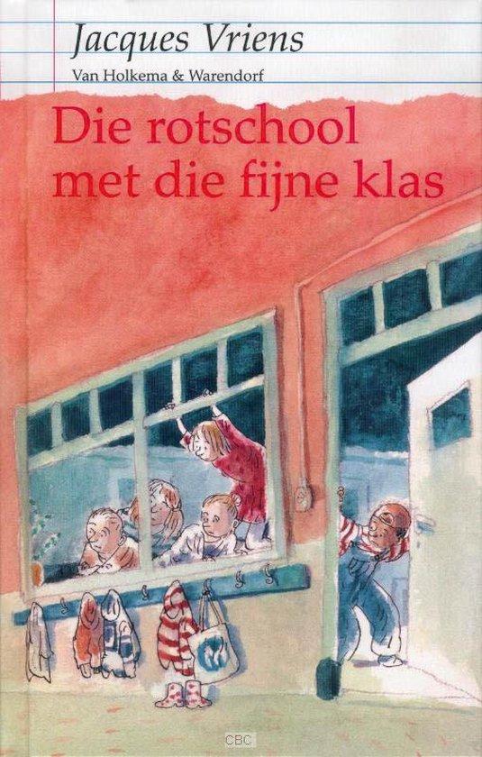 Die Rotschool Met Die Fijne Klas - Jacques Vriens |