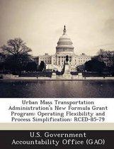 Urban Mass Transportation Administration's New Formula Grant Program