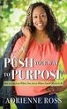 Push Your Way to Purpose