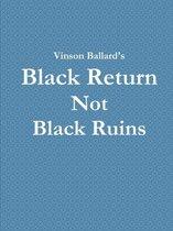 Black Return Not Black Ruins