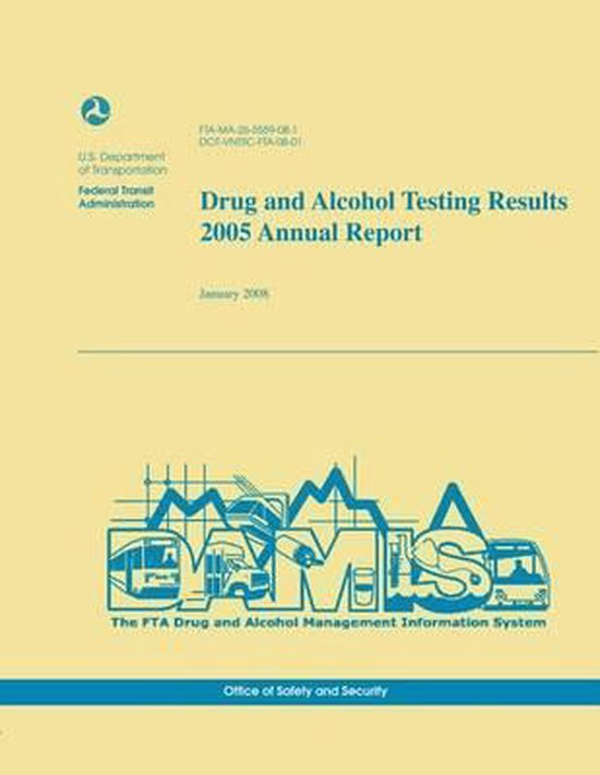 Drug and Alcohol Testing Results 2005 Annual Report