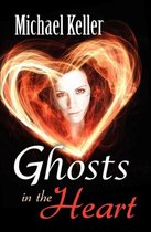 Ghosts in the Heart