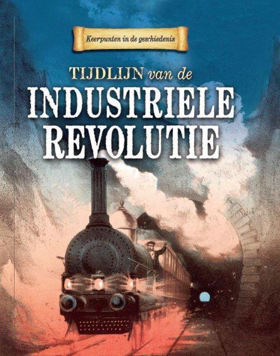 Keerpunten in de Geschiedenis - Tijdlijn van de industriele revolutie - Charlie Samuels |