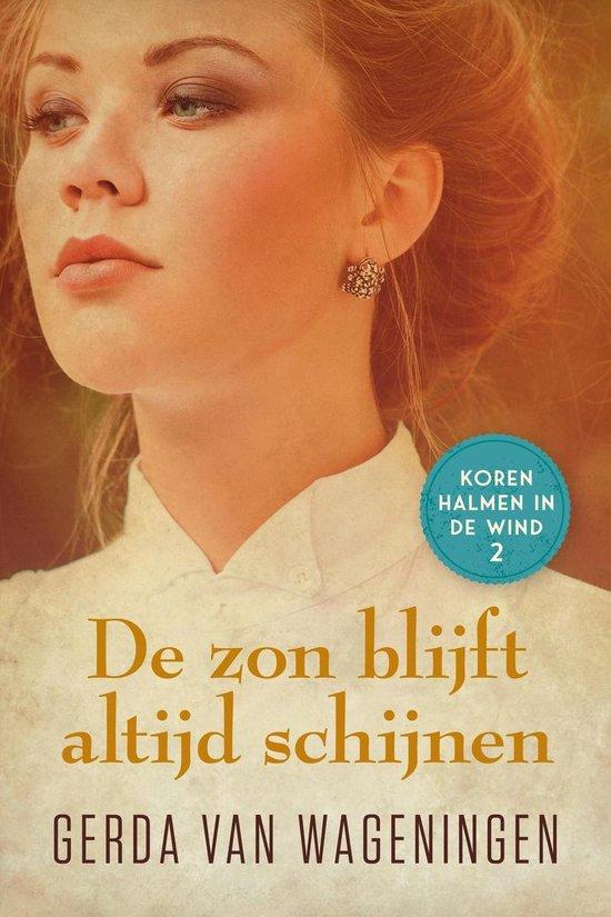 Korenhalmen in de wind 2 - De zon blijft altijd schijnen - Gerda van Wageningen |