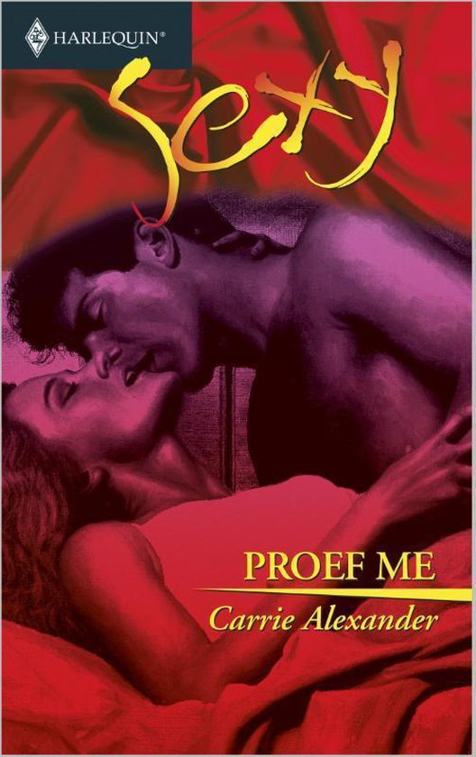 Harlequin Sexy 90 - Proef me - Carrie Alexander |