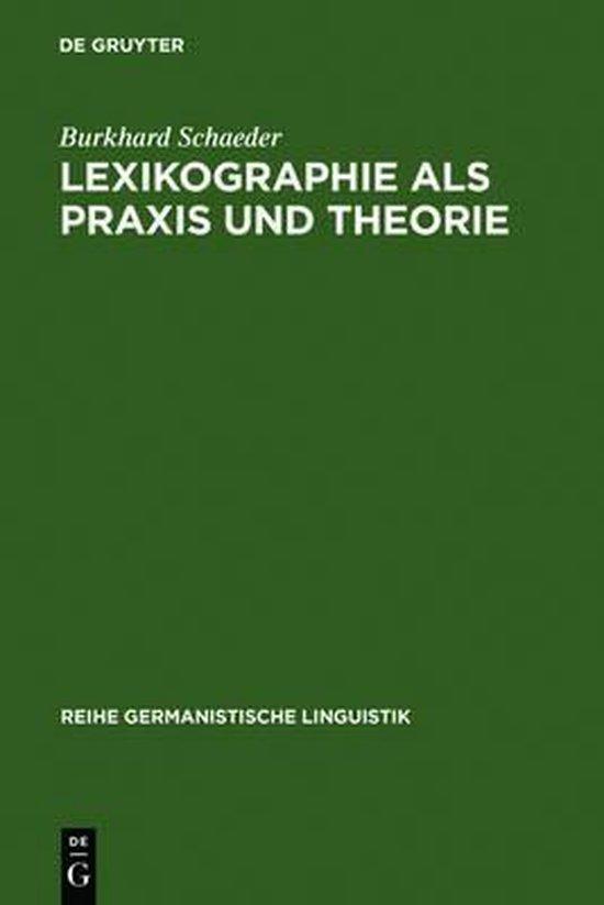 Lexikographie als Praxis und Theorie