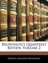 Brownson's Quarterly Review, Volume 2