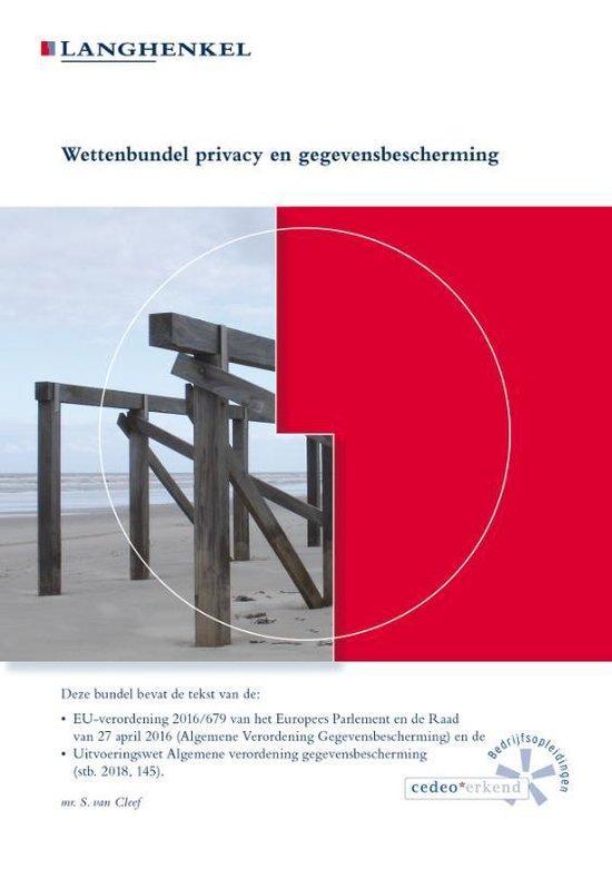 Wettenbundel privacy en gegevensbescherming - Mr. S. van Cleef |
