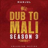 Dub To Mali, Season 3
