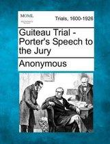 Guiteau Trial - Porter's Speech to the Jury