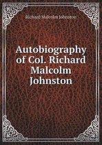 Autobiography of Col. Richard Malcolm Johnston
