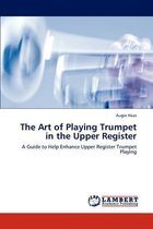 The Art of Playing Trumpet in the Upper Register