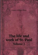 The Life and Work of St. Paul Volume 1