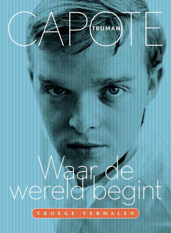 Waar de wereld begint - Truman Capote |