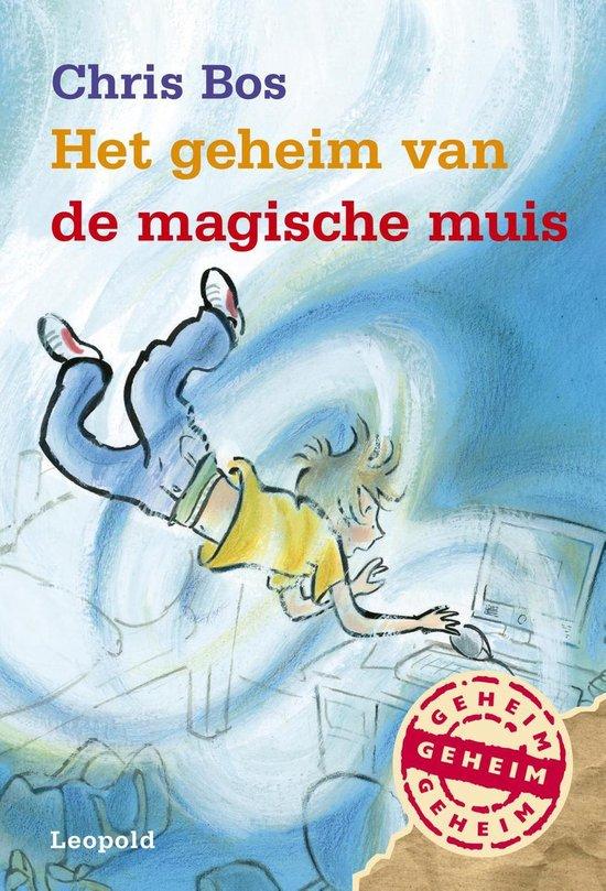 Geheim van… - Het geheim van de magische muis - Chris Bos |
