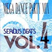 Serious Beats Vol. 4 - Mega Dance Party Mix