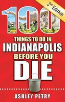 100 Things to Do in Indianapolis Before You Die, 2nd Edition