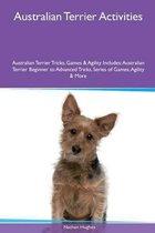 Australian Terrier Activities Australian Terrier Tricks, Games & Agility. Includes