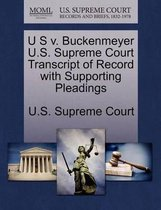 U S V. Buckenmeyer U.S. Supreme Court Transcript of Record with Supporting Pleadings