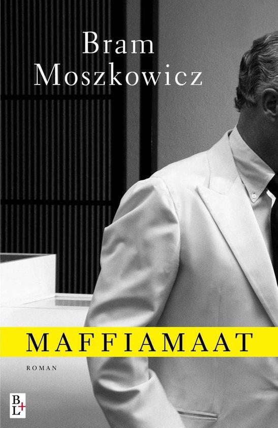 Maffiamaat - Bram Moszkowicz |