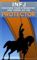 Boek cover INFJ: Discover Your Strengths and Thrive as The Protector van Dan Johnston