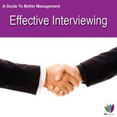 A Guide to Better Management Effective Interviewing