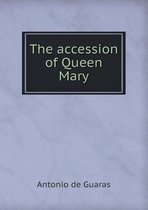 The Accession of Queen Mary
