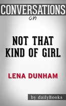 Boek cover Conversations on Not That Kind of Girl: by Lena Dunham | Conversation Starters van Dailybooks